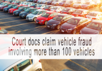 Court docs claim vehicle fraud involving more than 100 vehicles