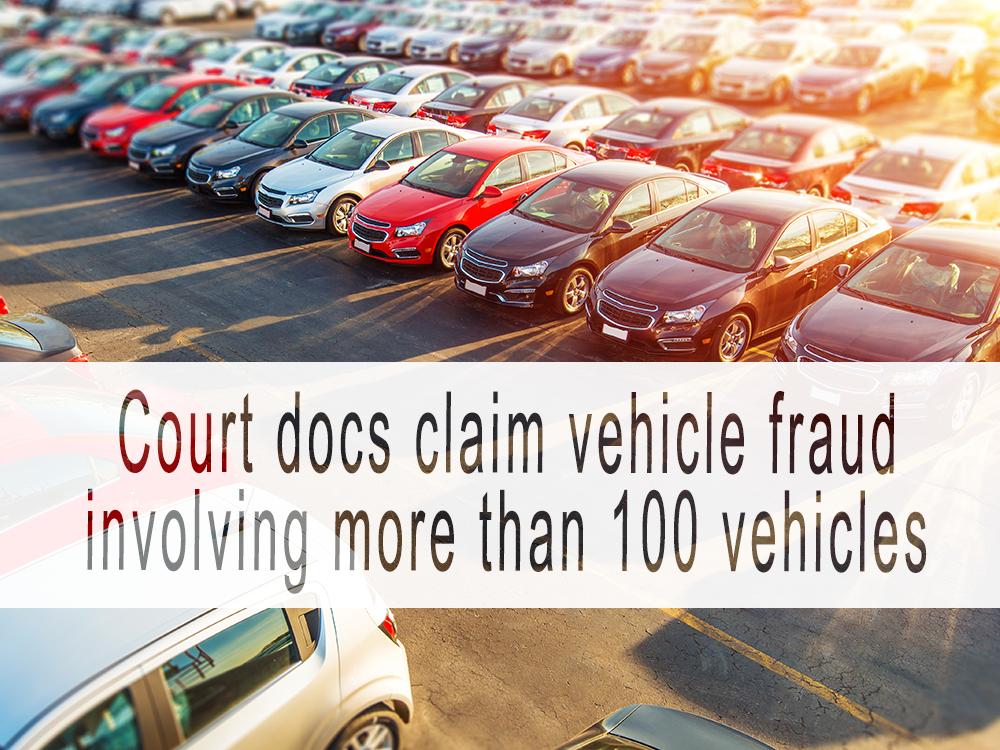 Court docs claim vehicle fraud involving more than 100 vehicles