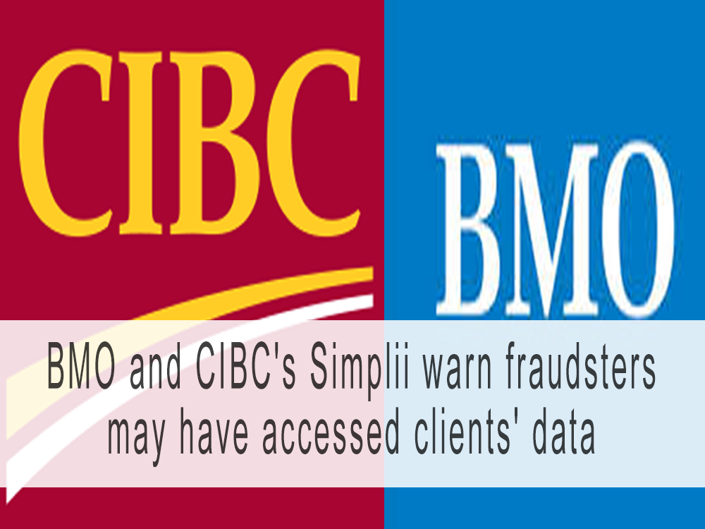 BMO and CIBC's Simplii warn fraudsters may have accessed clients' data
