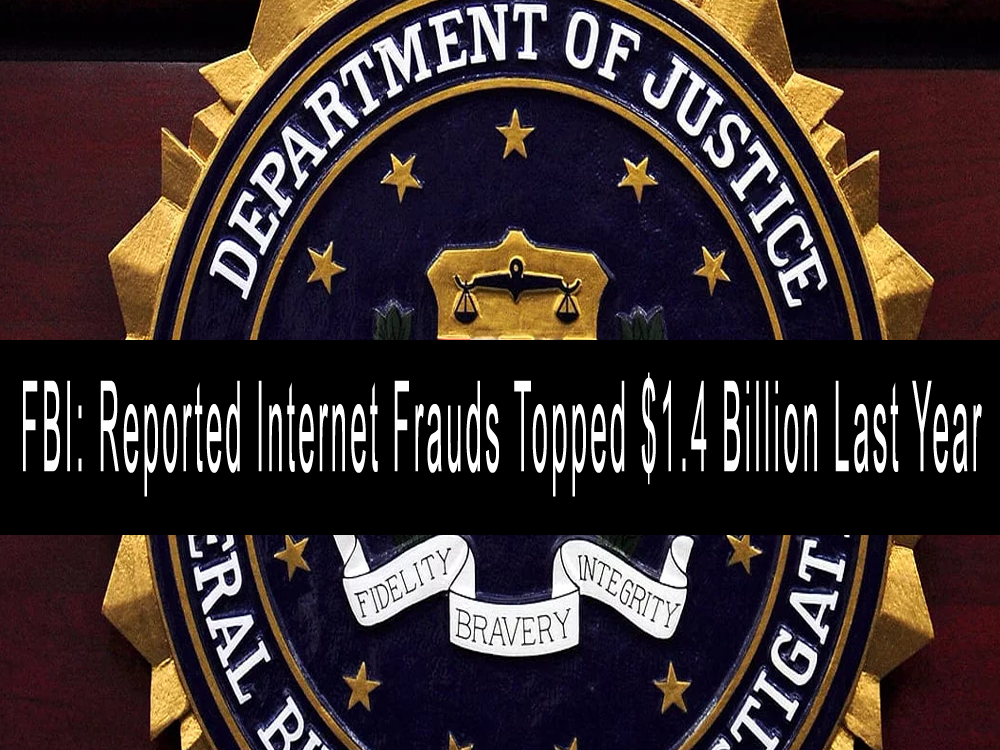 FBI: Reported Internet Frauds Topped $1.4 Billion Last Year