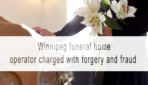 Winnipeg funeral home operator charged with forgery and fraud