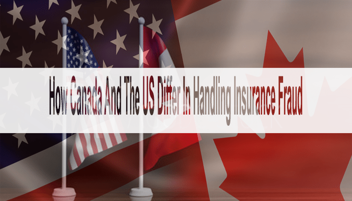 How do the US and Canada differ in the tussle against insurance fraud?