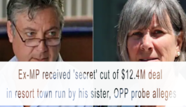 Ex-MP received 'secret' cut of $12.4M deal in resort town run by his sister, OPP probe alleges