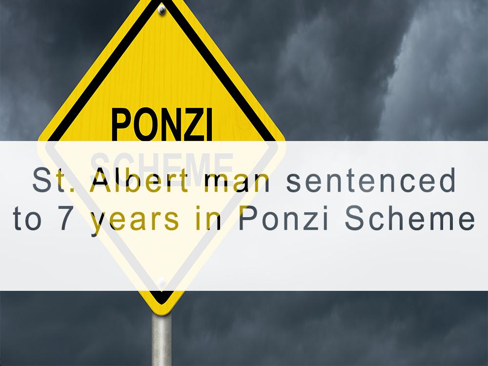 St. Albert businessman sentenced to 7 years for massive Ponzi scheme