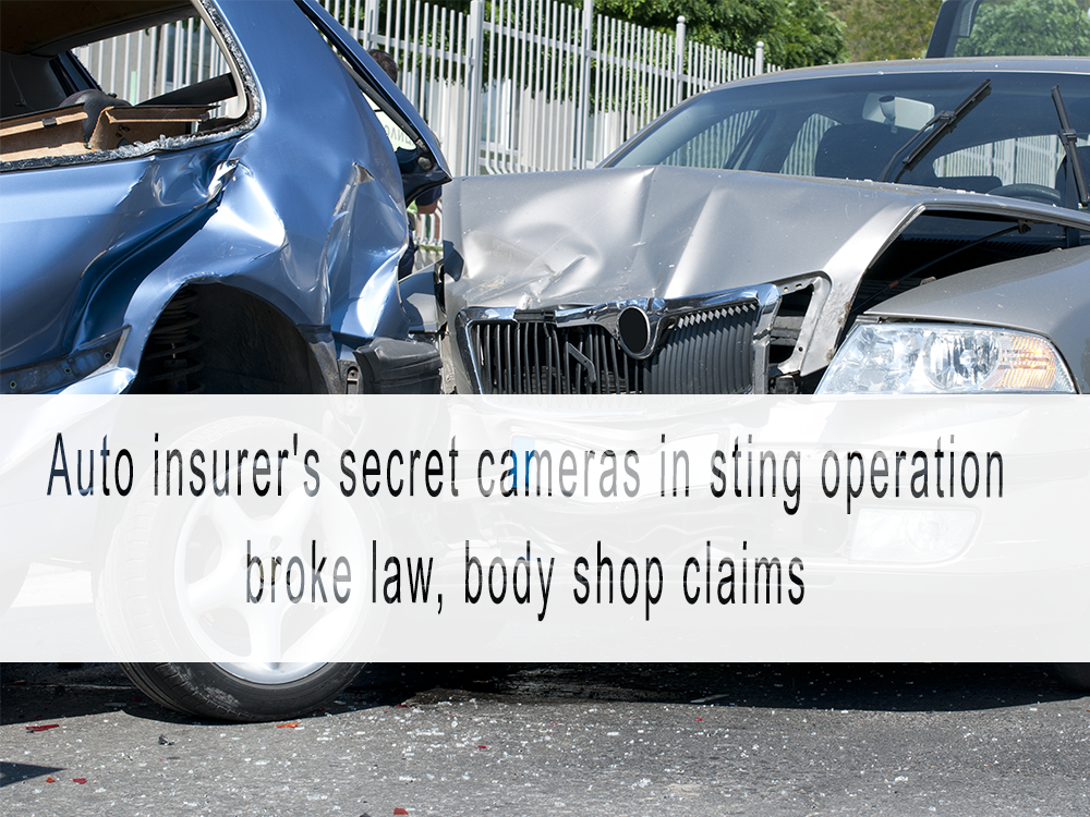 Auto insurer's secret cameras in sting operation broke law, body shop claims