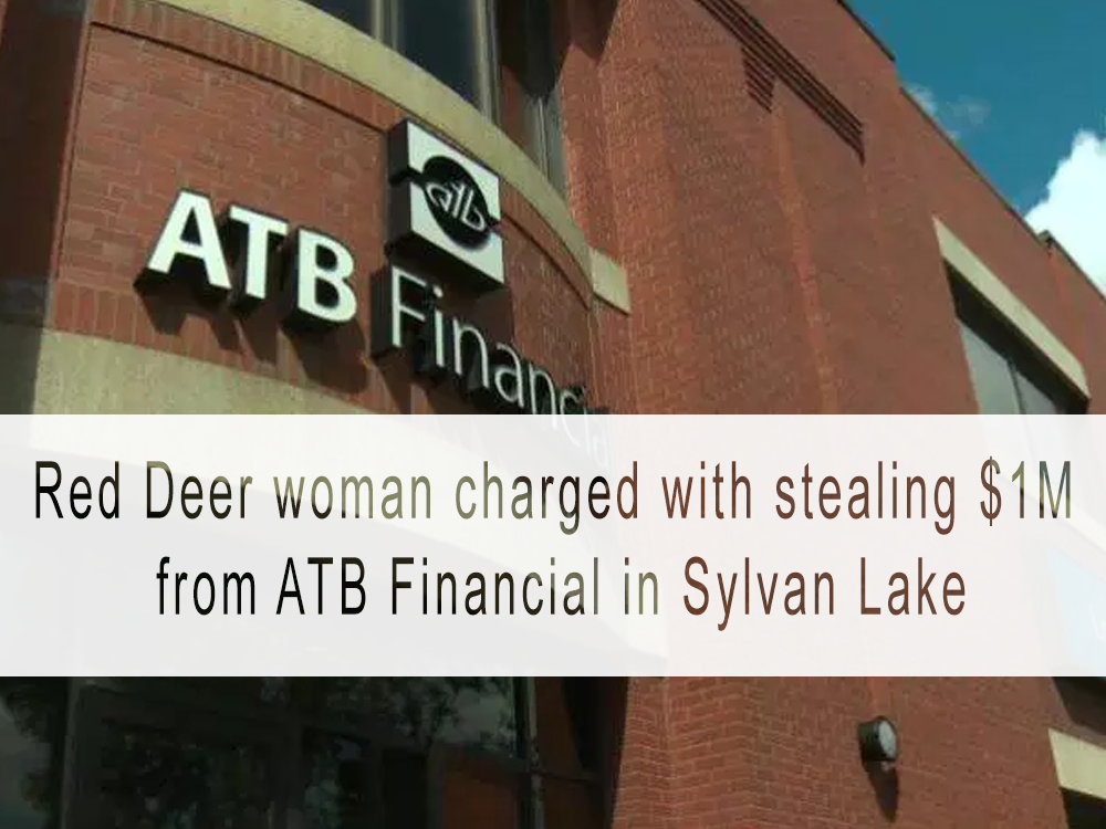 Red Deer woman charged with stealing $1M from ATB Financial in Sylvan Lake