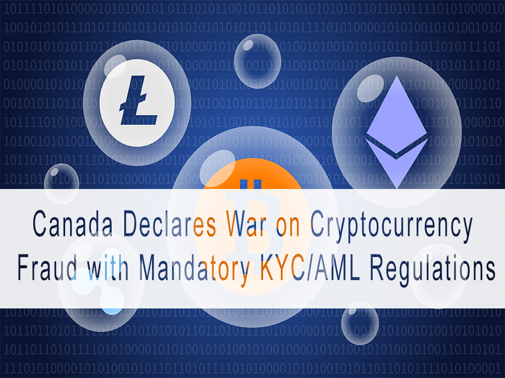 Canada Declares War on Cryptocurrency Fraud with Mandatory KYC/AML Regulations
