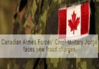 Canadian Armed Forces' Chief Military Judge faces new fraud charges