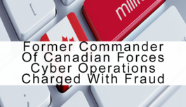 Former commander of Canadian Forces cyber operations centre in Ottawa charged with fraud