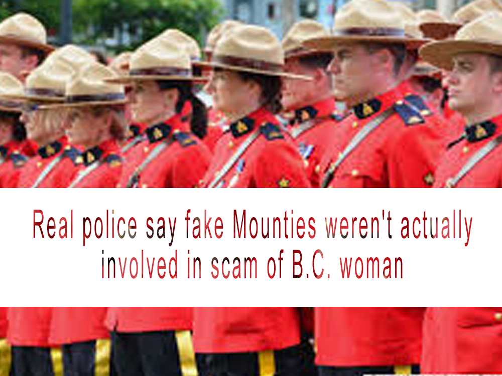 Real police say fake Mounties weren't actually involved in scam of B.C. woman