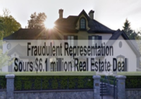 Fraudulent Representation Sours $6.1 Million Dollar Real Estate Deal