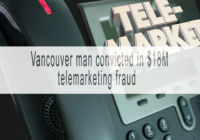 Vancouver man convicted of fraud in U.S. after companies solicited more than $18M from 60,000 people